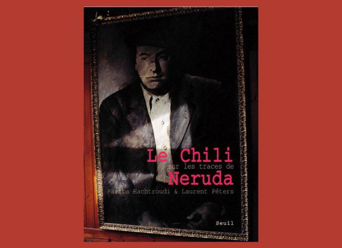 Le Chili sur les traces de Neruda